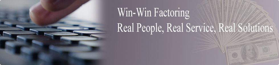 Win-win factoring, real people, real service, real solution